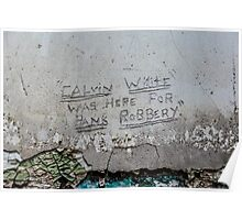 """""""Calvin White was Here for Bank Robbery"""" Poster"""