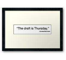 The Draft is Thursday Framed Print