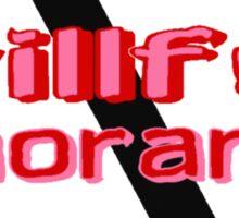 Ban Willful Ignorance (pink) Sticker