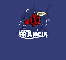 Finding Francis BN Unisex T-Shirt