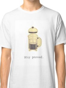 Stay Pressed Classic T-Shirt