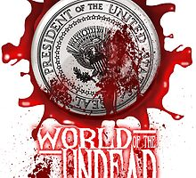 World of the Undead - Presidential Seal by EJTees