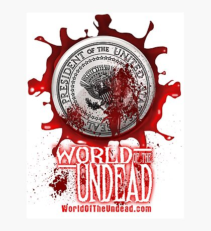 World of the Undead - Presidential Seal Photographic Print