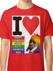 I Love Baron Tremayne Caple A.K.A. Rainbow Man Classic T-Shirt