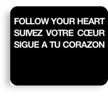 Phrase follow your heart languages Canvas Print