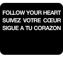 Phrase follow your heart languages Photographic Print