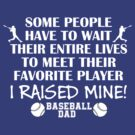 Baseball Dad - I raised my favorite player (White print) by pixhunter