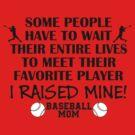 Baseball Mom - I raised my favorite player (Black print) by pixhunter
