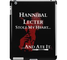 Hannibal Lecter stole my heart..and ATE IT! iPad Case/Skin