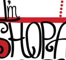 Silhouette of  tee-shirt  from word I am shopaholic  Sticker