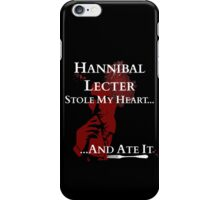 Hannibal Lecter stole my heart..and ATE IT! iPhone Case/Skin