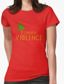 I choose violence Womens Fitted T-Shirt