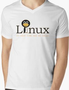 Linux is only free if your time has no value Mens V-Neck T-Shirt