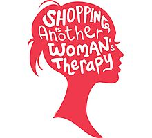Shopping - Woman's Therapy Photographic Print