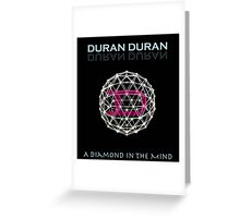 Duran Duran A Diamond In The Mind Greeting Card