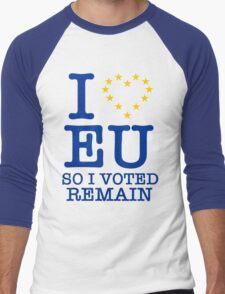 I Love EU, so I Voted Remain Men's Baseball ¾ T-Shirt