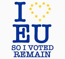 I Love EU, so I Voted Remain Unisex T-Shirt