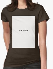 youtuber. Womens Fitted T-Shirt
