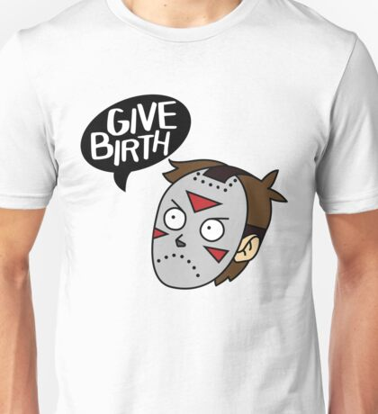 Give Birth Unisex T-Shirt