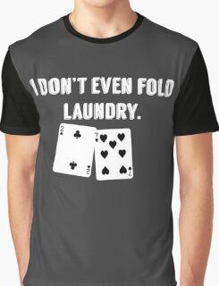 FOLD LAUNDRY FUNNY POKER Graphic T-Shirt