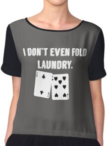 FOLD LAUNDRY FUNNY POKER Chiffon Top
