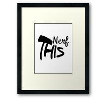 Nerf This Framed Print