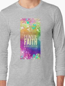 Have Faith And Belive Long Sleeve T-Shirt
