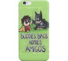 Buddies Bros Homies Amigos! iPhone Case/Skin