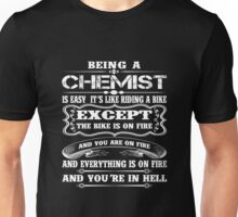 Chemistry - Being A Chemistis Easy It's Like Riding A Bike Unisex T-Shirt