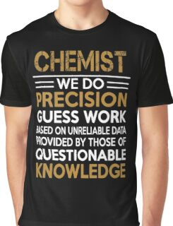 Chemistry - We Do Precision Guess Work Graphic T-Shirt