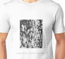 LOVE WILL TEAR US APART-Warped Flowers Unisex T-Shirt