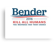 "Bender 2016 ""Kill All Humans"" White Canvas Print"