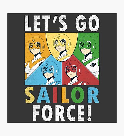 Let's Go Sailor Force Photographic Print