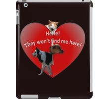 They Won't Find Me Here! iPad Case/Skin