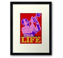 Louis Armstrong - What we play is LIFE Framed Print
