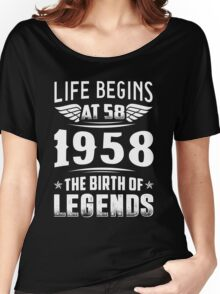 Life Begins At 58 - 1958 The Birth Of Legends Women's Relaxed Fit T-Shirt