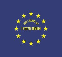 EU - Don't Blame Me I Voted Remain Unisex T-Shirt