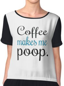 coffee makes me poop Chiffon Top