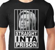 Hillary Straight Inta Prison Unisex T-Shirt