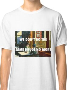 SAME DRUGS - CHOP SUEY Classic T-Shirt