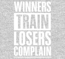 Winners Train Losers Complain Inspirational Quote One Piece - Long Sleeve