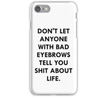 Bad eyebrows iPhone Case/Skin