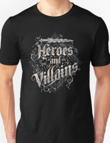 Heroes And Villains Unisex T-Shirt
