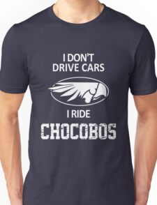 Final Fantasy - I Don't Drive Cars I Ride Chocobos T-Shirt