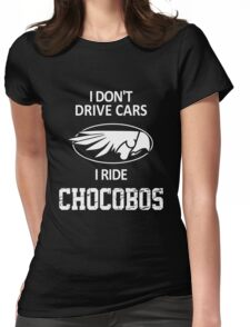 Final Fantasy - I Don't Drive Cars I Ride Chocobos Womens Fitted T-Shirt