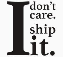 I don't care I ship it. One Piece - Long Sleeve
