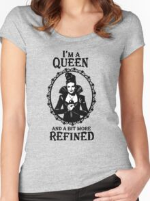 Evil Queen OUAT. Regina Mills. I'm A Queen And A Bit More Refined. Women's Fitted Scoop T-Shirt