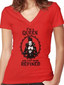 Evil Queen OUAT. Regina Mills. I'm A Queen And A Bit More Refined. Women's Fitted V-Neck T-Shirt