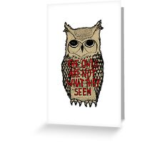 Twin Peaks - Owl quote Greeting Card