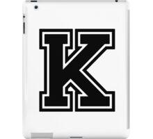 "Letter ""K""  - Varsity / Collegiate Font - Black Print iPad Case/Skin"